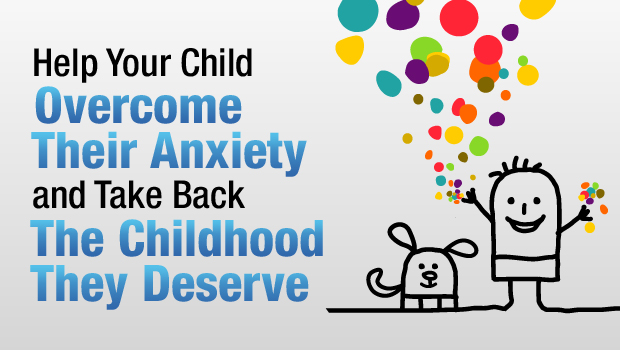 The Anxiety Free Child Program Help Your Child With