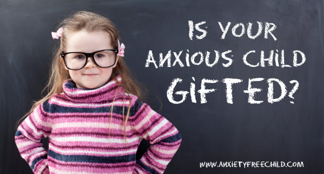 Post image for Is Your Child Anxious Because They're Gifted?